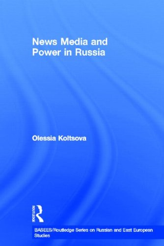 9780415345156: News Media and Power in Russia (BASEES/Routledge Series on Russian and East European Studies)