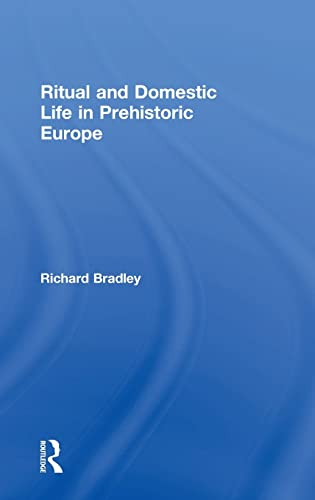9780415345507: Ritual and Domestic Life in Prehistoric Europe