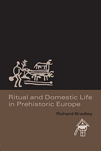 9780415345514: Ritual and Domestic Life in Prehistoric Europe