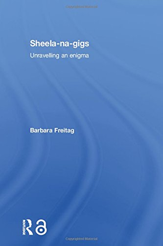 9780415345521: Sheela-na-gigs: Unravelling an Enigma
