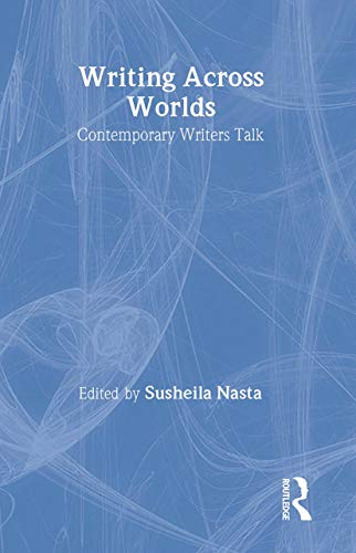 9780415345668: Writing Across Worlds: Contemporary Writers Talk