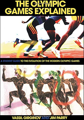 9780415346030: The Olympic Games Explained: A Student Guide to the Evolution of the Modern Olympic Games (Student Sport Studies)