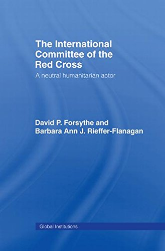 9780415346139: The International Committee of the Red Cross: A Neutral Humanitarian Actor (Global Institutions)