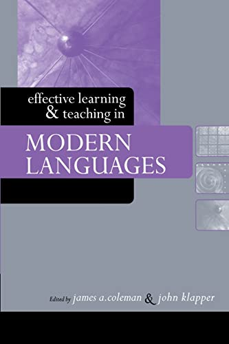 Effective Learning and Teaching in Modern Languages: Coleman, James A.