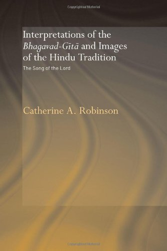 9780415346719: Interpretations of the Bhagavad-Gita and Images of the Hindu Tradition: The Song of the Lord