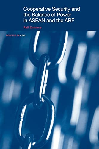 9780415347037: Cooperative Security and the Balance of Power in ASEAN and the ARF (Politics in Asia)