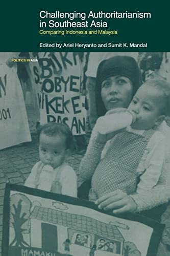 9780415347051: Challenging Authoritarianism in Southeast Asia: Comparing Indonesia and Malaysia