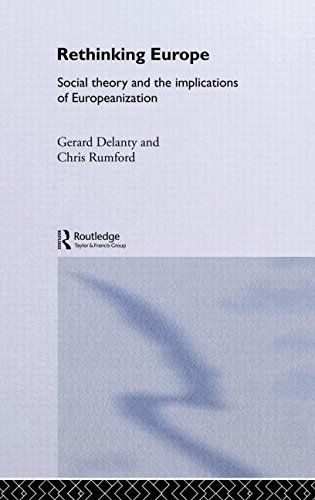 9780415347136: Rethinking Europe: Social Theory and the Implications of Europeanization