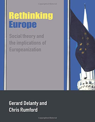 9780415347143: Rethinking Europe: Social Theory and the Implications of European
