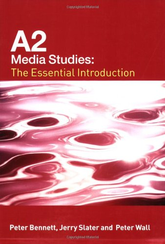 A2 Media Studies: The Essential Introduction (Essentials): Bennett, Peter and