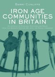 9780415347792: Iron Age Communities in Britain: An Account of England, Scotland and Wales from the Seventh Century BC until the Roman Conquest
