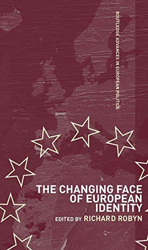 9780415348157: The Changing Face of European Identity: A Seven-Nation Study of (Supra)National Attachments (Routledge Advances in European Politics)