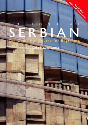 9780415348898: Colloquial Serbian: The Complete Course for Beginners (Colloquial Series)