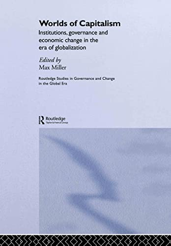9780415349000: Worlds of Capitalism: Institutions, Economic Performance and Governance in the Era of Globalization (Routledge Studies in Governance and Change in the Global Era)