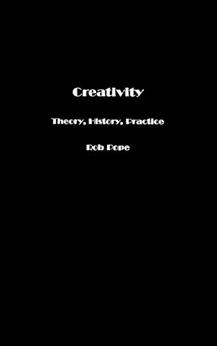 9780415349154: Creativity: Theory, History, Practice