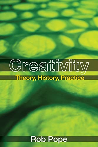 9780415349161: Creativity: Theory, History, Practice