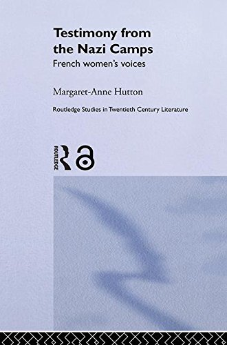 9780415349338: Testimony from the Nazi Camps: French Women's Voices (Routledge Studies in Twentieth-Century Literature)