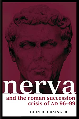 9780415349581: Nerva and the Roman Succession Crisis of AD 96-99 (Roman Imperial Biographies)
