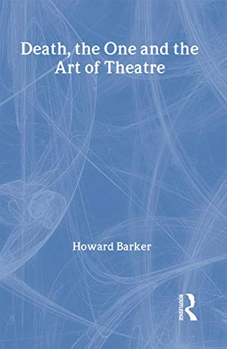 9780415349864: Death, The One and the Art of Theatre
