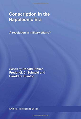 9780415349994: Conscription in the Napoleonic Era: A Revolution in Military Affairs? (Cass Military Studies)