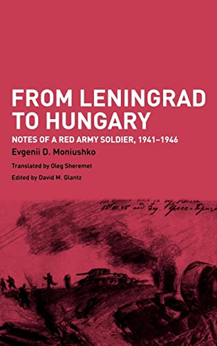 9780415350006: From Leningrad to Hungary: Notes of a Red Army Soldier, 1941-1946