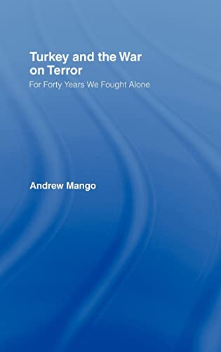 9780415350013: Turkey And The War On Terror: For Forty Years We Fought Alone (Contemporary Security Studies)