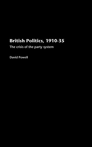 9780415351065: British Politics, 1910-1935: The Crisis of the Party System