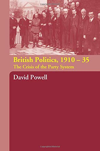 9780415351072: British Politics, 1910-1935: The Crisis of the Party System