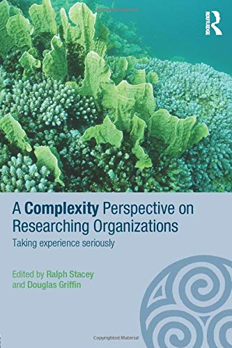 9780415351317: A Complexity Perspective on Researching Organisations: Taking Experience Seriously (Complexity as the Experience of Organizing)