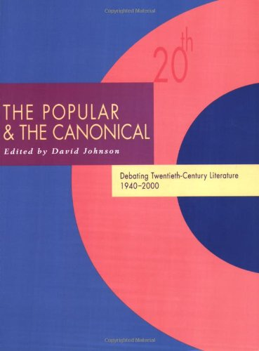 9780415351690: The Popular and the Canonical: Debating Twentieth-Century Literature 1940–2000 (Twentieth-Century Literature: Texts and Debates)