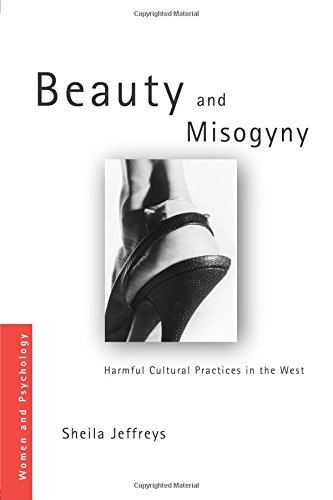 9780415351829: Beauty and Misogyny: Harmful Cultural Practices in the West (Women and Psychology)