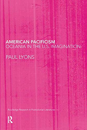 9780415351942: American Pacificism: Oceania in the U.S. Imagination