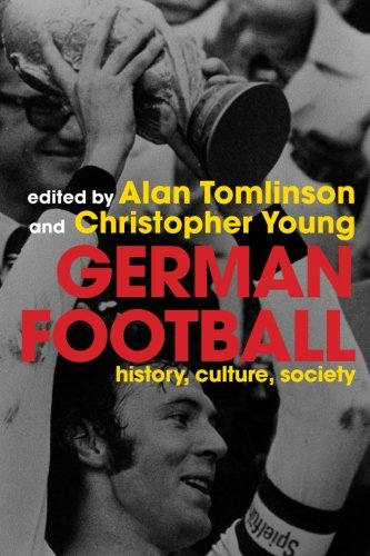9780415351966: German Football: History, Culture, Society