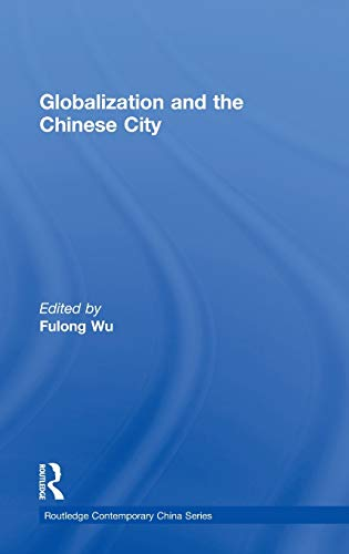 9780415351997: Globalization and the Chinese City (Routledge Contemporary China Series)