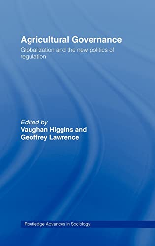 Agricultural Governance: Globalization and the New Politics of Regulation (Routledge Advances in ...