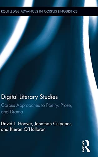 9780415352307: Digital Literary Studies: Corpus Approaches to Poetry, Prose, and Drama (Routledge Advances in Corpus Linguistics)