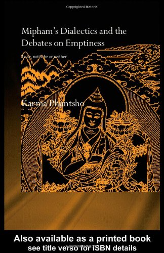 9780415352529: Mipham's Dialectics and the Debates on Emptiness: To Be, Not to Be or Neither (Routledgecurzon Critical Studies in Buddhism)