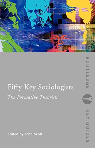 9780415352604: Fifty Key Sociologists: The Formative Theorists (Routledge Key Guides)