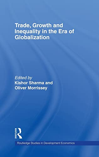 9780415352659: Trade, Growth and Inequality in the Era of Globalization (Routledge Studies in Development Economics)