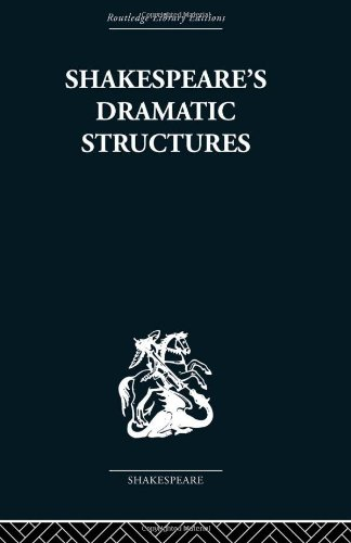 Shakespeare's Dramatic Structures: Anthony Brennan
