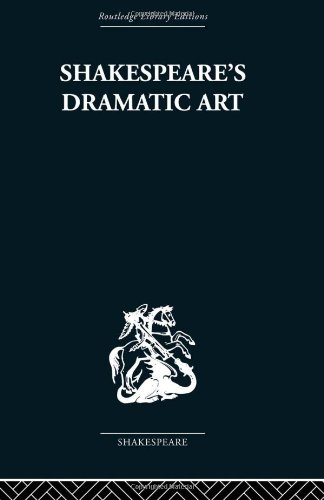 9780415352789: Shakespeare's Dramatic Art: Collected Essays
