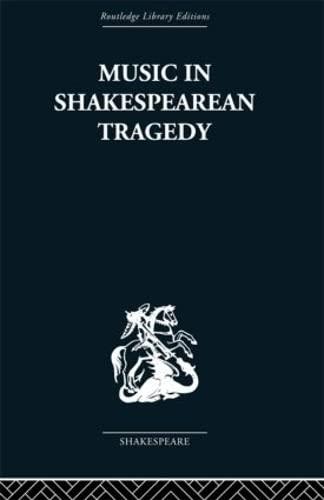 9780415353274: Music in Shakespearean Tragedy