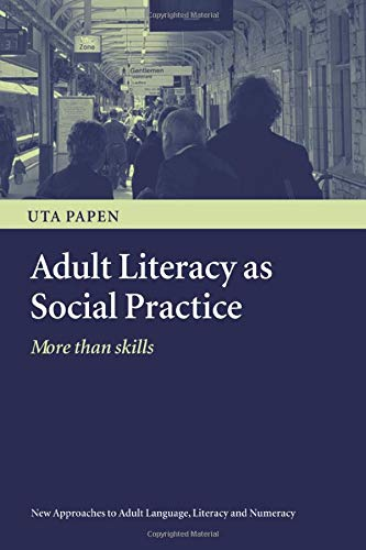 9780415353779: Adult Literacy as Social Practice: More Than Skills (New Approaches to Adult Language, Literacy and Numeracy)