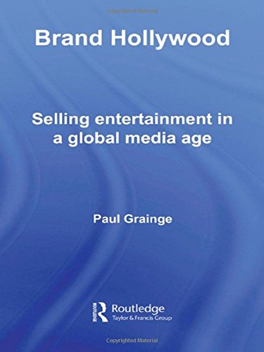 9780415354042: Brand Hollywood: Selling Entertainment in a Global Media Age