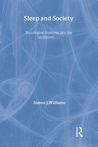 9780415354189: Sleep and Society: Sociological Ventures into the Un(known)