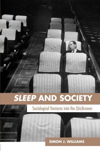 9780415354196: Sleep and Society: Sociological Ventures into the Un(known)