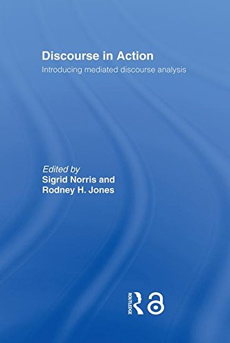 9780415354295: Discourse in Action: Introducing Mediated Discourse Analysis