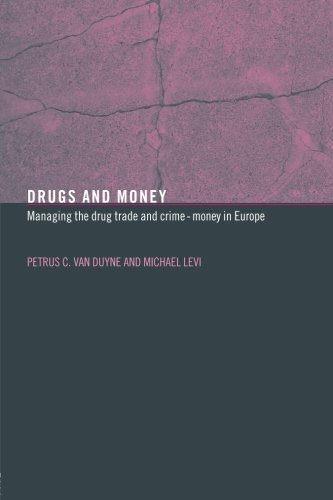 9780415354752: Drugs and Money: Managing the Drug Trade and Crime Money in Europe (Organizational Crime)