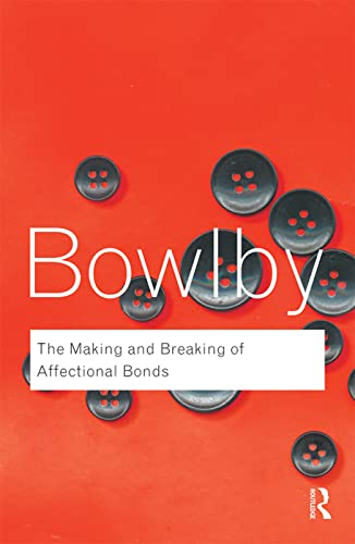 9780415354813: The Making and Breaking of Affectional Bonds (Routledge Classics) (Volume 60)