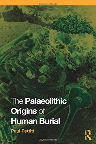 9780415354905: The Palaeolithic Origins of Human Burial